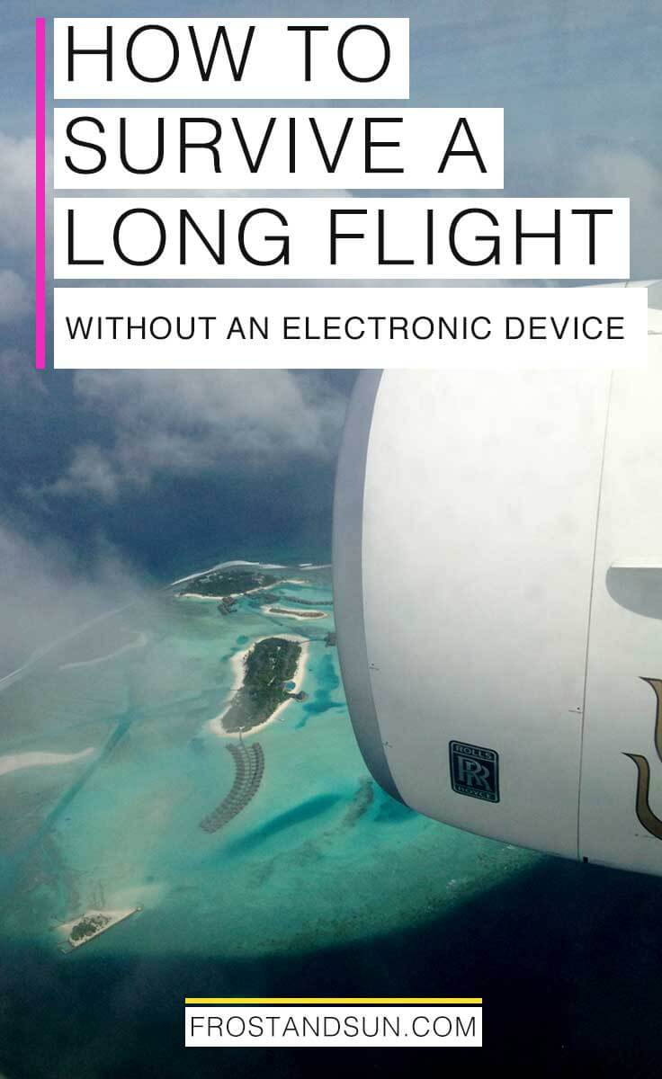 10 things to do on a long flight without an electronic device. Plus 4 things NOT to do.