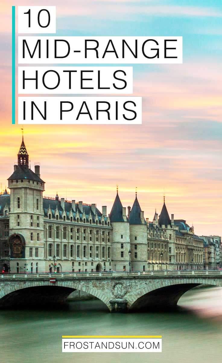 Mid Range Hotels In Paris 10 Finds Under 250 Per Night