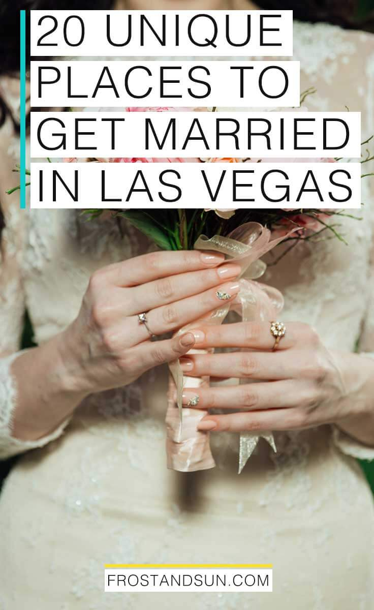 20 Unique Las Vegas Wedding Venues Frost Sun