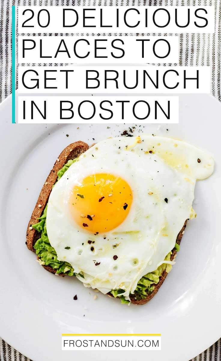 20 delicious places to get brunch in Boston, MA, USA, including 3 of my top go-to spots!
