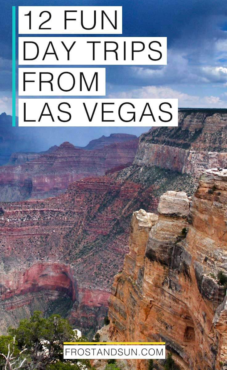 """Photo of the Grand Canyon with dark skies; overlying text reads """"12 Fun Day Trips from Las Vegas"""""""