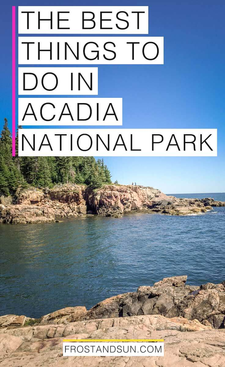 All of the best things to do in Acadia National Park, my favorite national park in Maine. #findyourpark #maineisbeautiful #usa