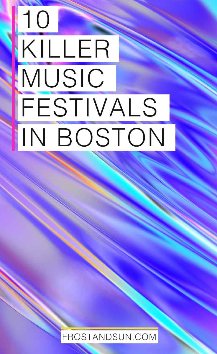 Looking for stuff to do in Boston? Check out these 10 killer Boston music festivals and concerts. #boston #usa #massachusetts #musicfestivals