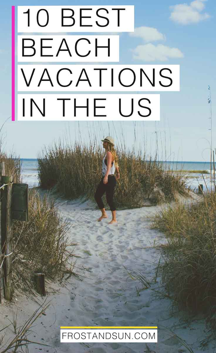 If you're looking to book a beach getaway in the US, look no further! I've rounded up the top 10 best beach vacations in the US. #usatraveltips #beaches