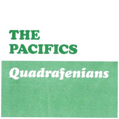 The Pacifics: Quadrafenians