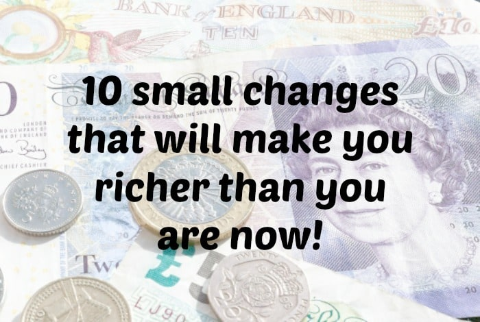 10 small changes that will make you richer