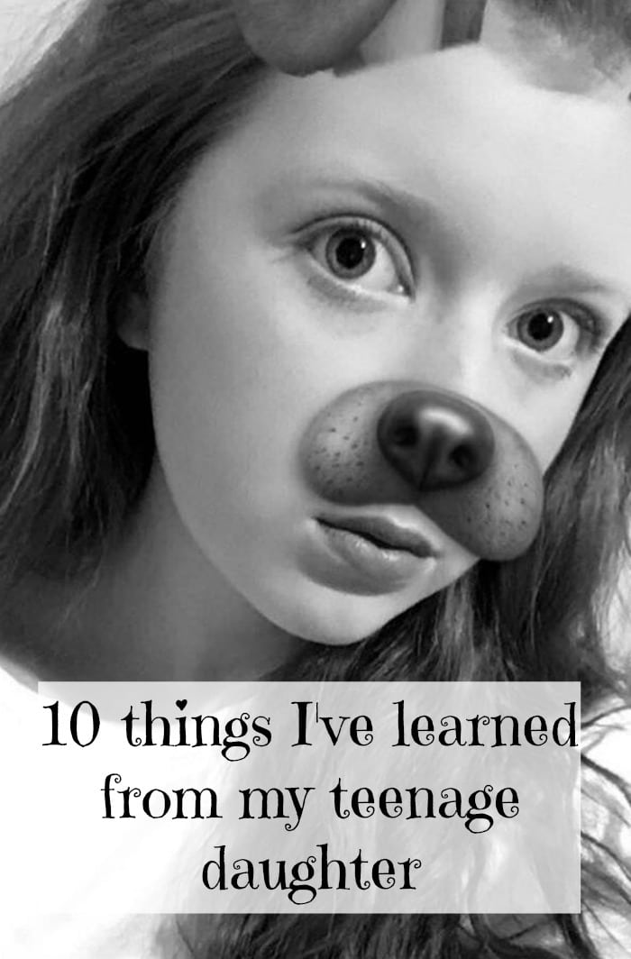 10 things I've learned from my teenage daughter.  Everything from make up tips to snapchat traumas!