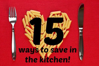 15 ways to save in the kitchen