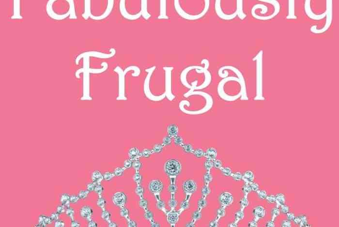 Fabulously Frugal #1….