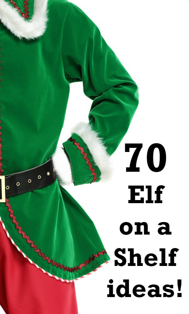 70 amazing Elf on a Shelf ideas to keep you going until your elf leaves on Christmas Eve.