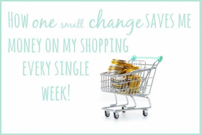 How one small change saves me money on my shopping every single week