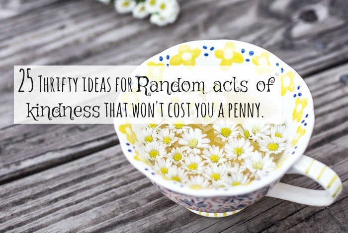 25 thrifty ideas for Random acts of kindness that won't cost you a penny….
