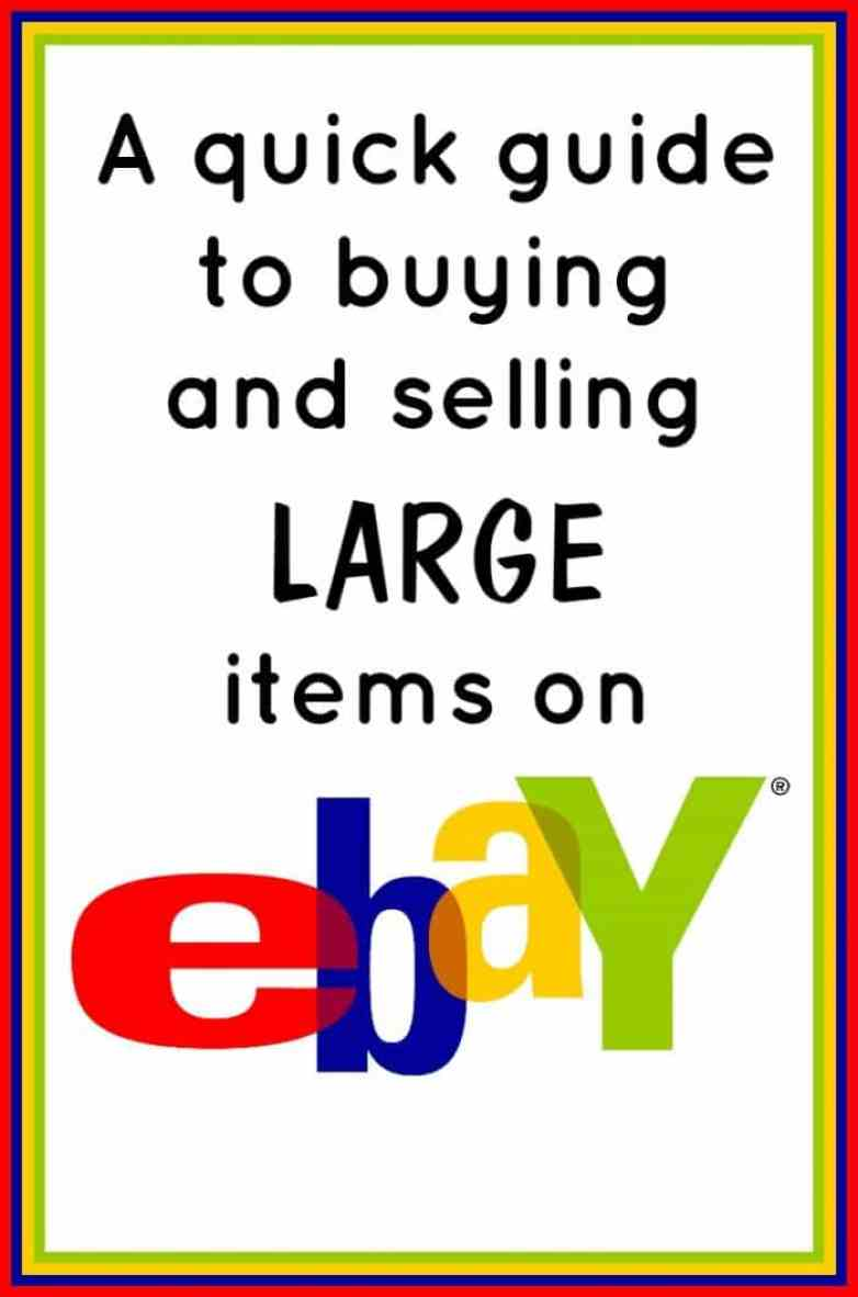 A quick guide to buying and selling LARGE  items on eBay