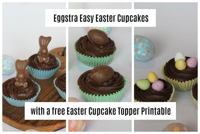 Eggstra Easy Easter Cupcakes {with a free Easter Cupcake Topper Printable}….