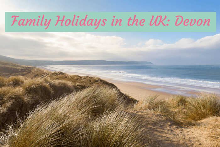 Family Holidays in the UK: Devon….
