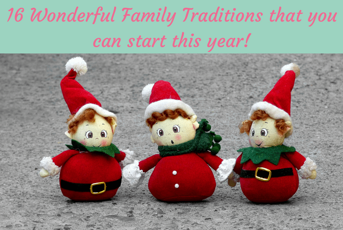 16 Wonderful family traditions to start this year….