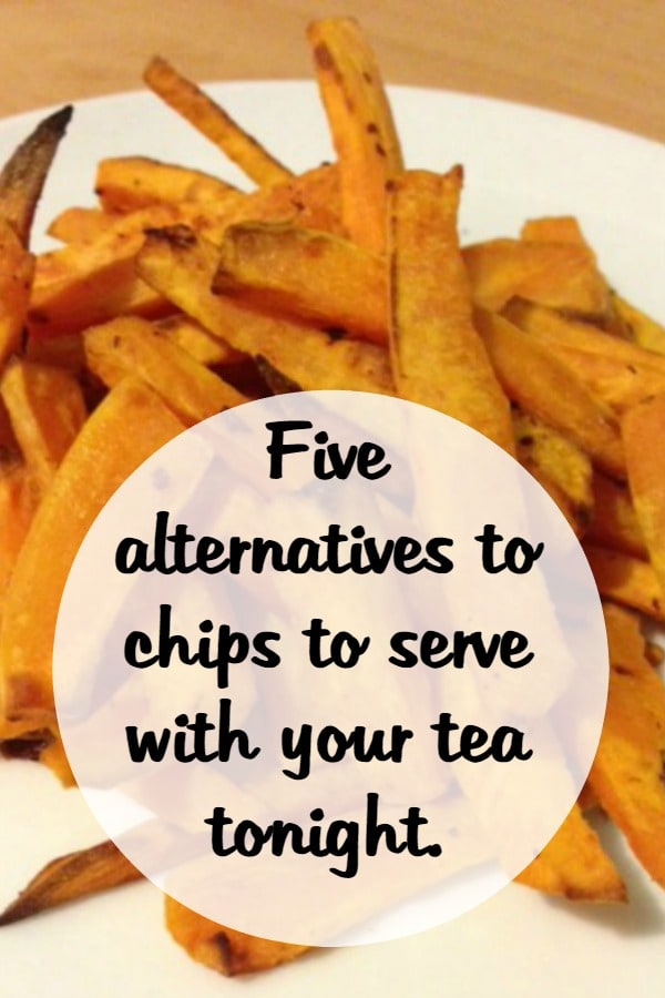 Five alternatives to chips to serve with your tea tonight....