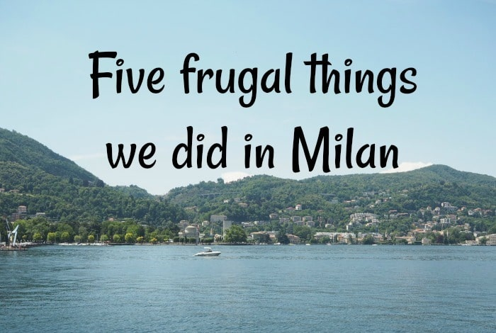 Five Frugal Things we did in Milan….