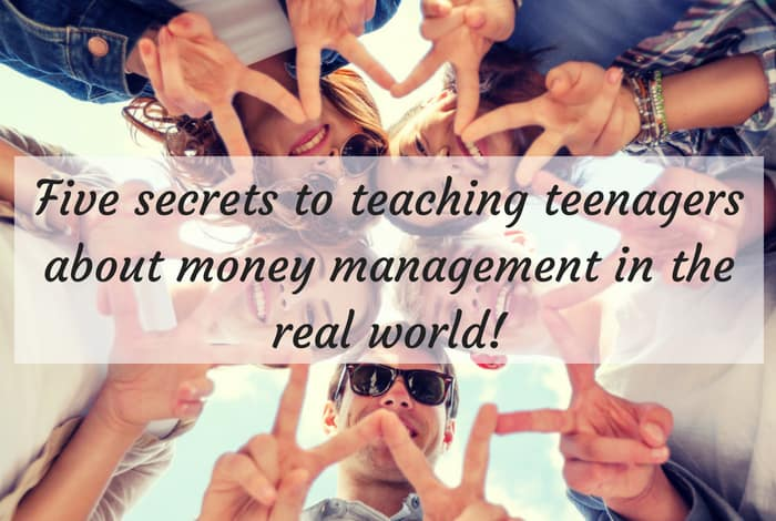 Five secrets to teaching teenagers about money management in the real world