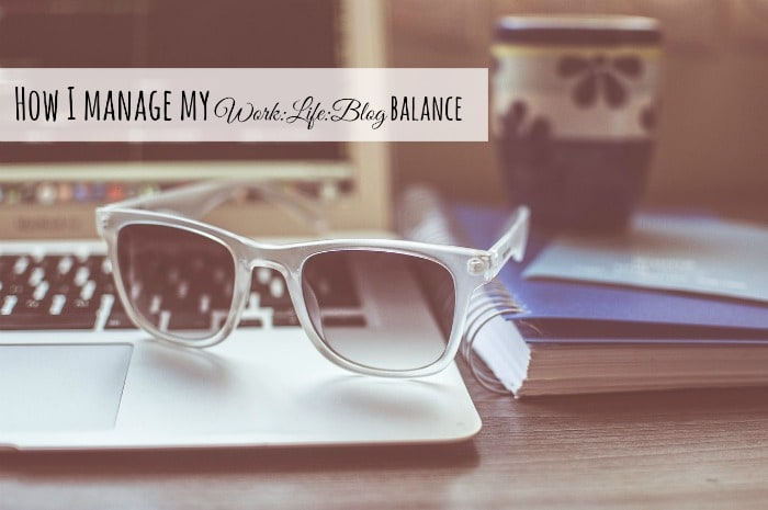 How I manage my Work:Life:Blog balance….