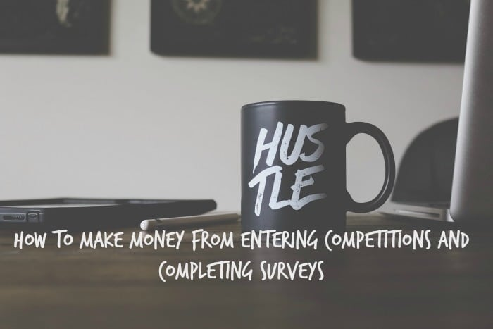 How to make money from entering competitions and completing surveys….