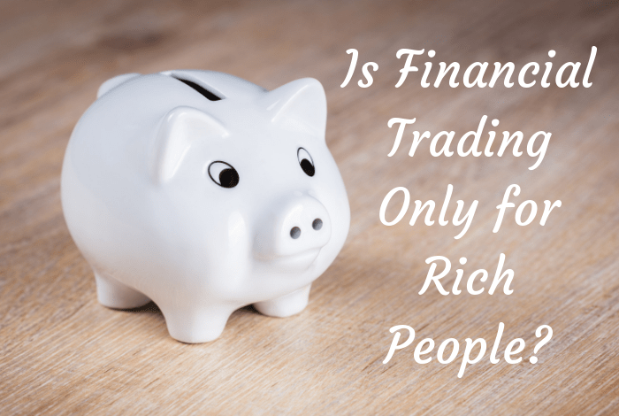 Is Financial Trading Only for Rich People?