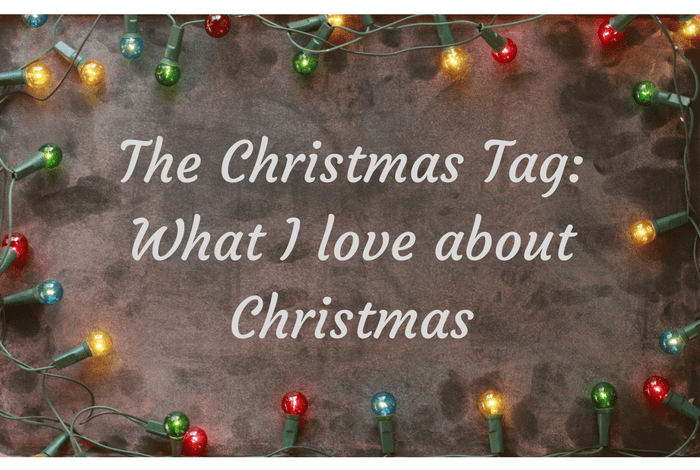 The Christmas tag – What I love most about Christmas….