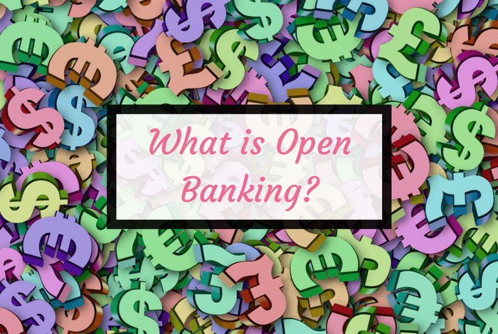 What is open banking and how does it affect YOU?