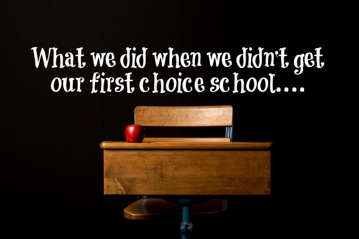 What we did when we didn 39 t get our first choice school for First choice family