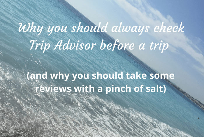 Why you should always check Trip Advisor before a trip (and why you should take some reviews with a pinch of salt)....