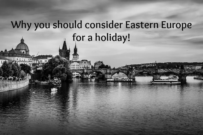 Why not plan a trip to Easter Europe….