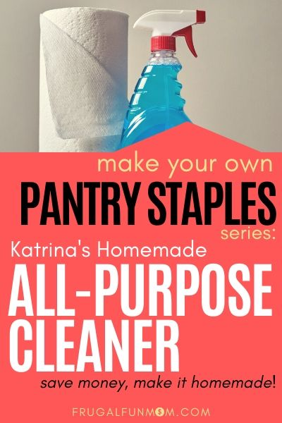 Make Your Own Pantry Staples Series: Homemade All-Purpose Cleaner | Frugal Fun Mom