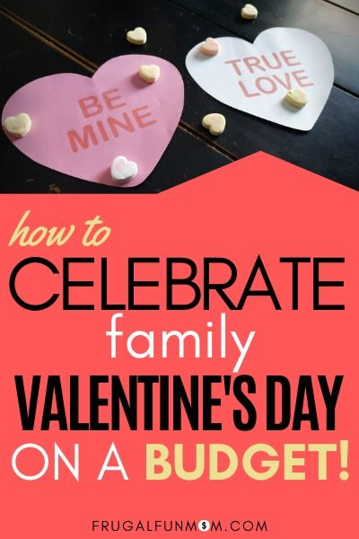 How To Celebrate Family Valentine's Day On A Budget! | Frugal Fun Mom