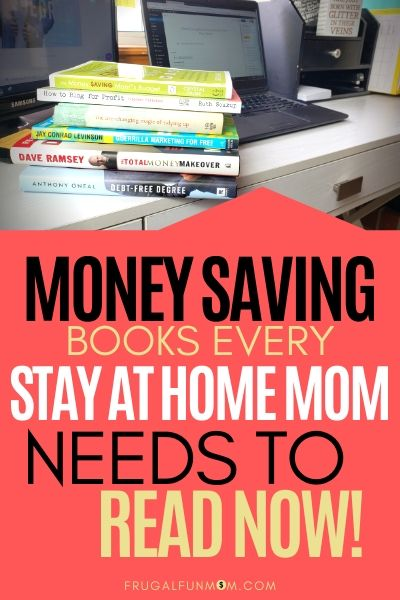 Money Saving Books Every Stay At Home Mom Needs To Read | Frugal Fun Mom