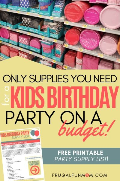 Find Out The Only Supplies You Need For A Kids Birthday Party On A Budget | Frugal Fun Mom