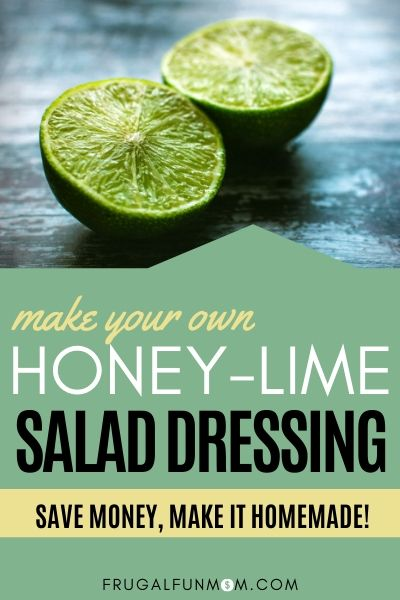 Frugal Homemade Honey Lime Salad Dressing | Frugal Fun Mom