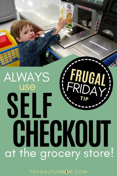 Always Use Self Checkout | Frugal Fun Mom