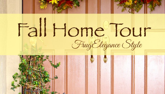 Fall Home Tour FrugElegance Style