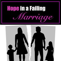 Finding Hope in a Broken Marriage