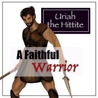 Uriah the Hittite: A Faithful Warrior