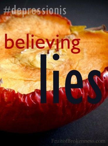 #depressionis... believing lies