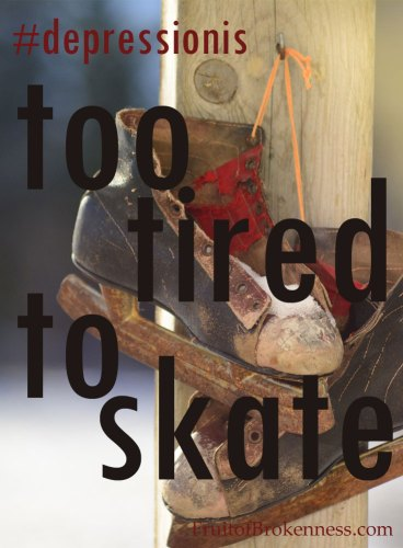 Depression isn't just feeling sad. Sometimes #depressionis... too tired to skate