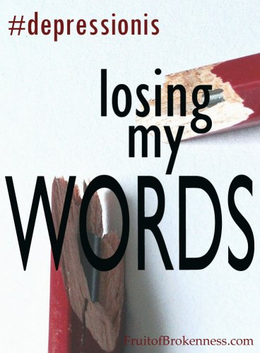 #depressionis... losing my words