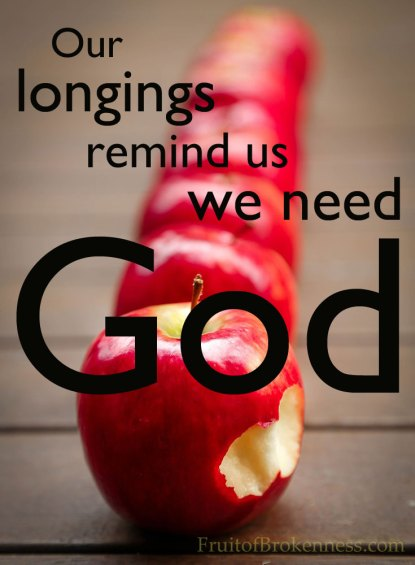 Our longings remind us we need God