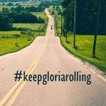 #keepgloriarolling