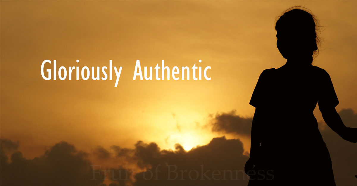 glorious authenticity