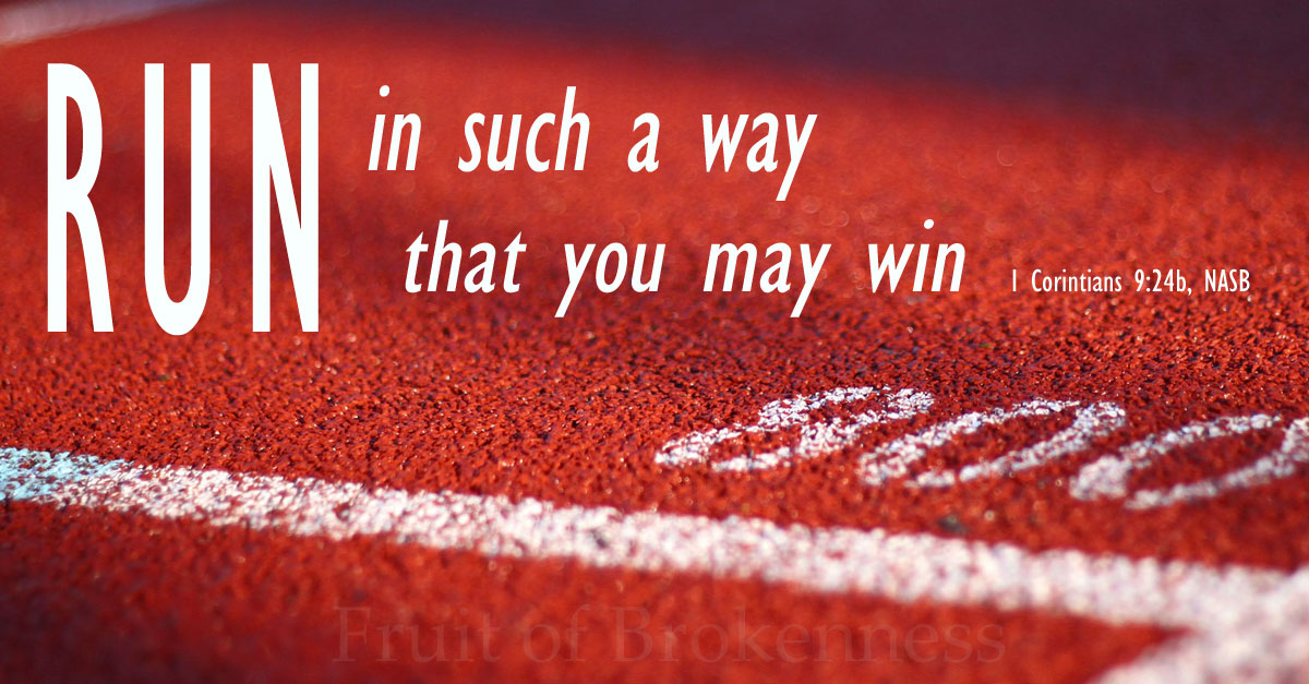 Run in such a way that you may win