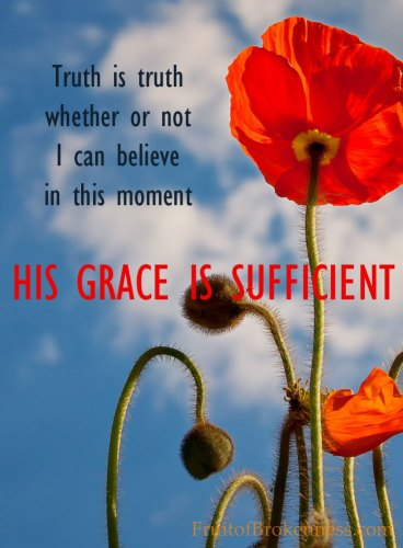Truth is truth; His grace is sufficient