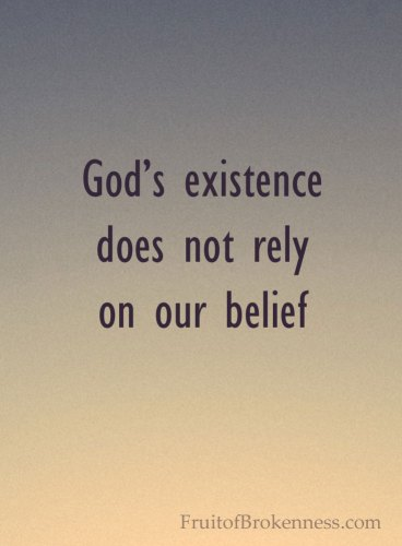 God's existence does not rely on our belief... Grace is bigger than depression.