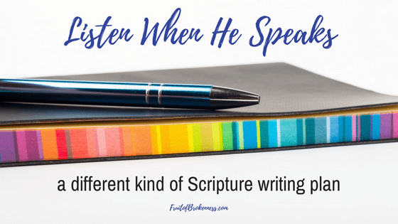 Listen When He Speaks, a different kind of Scripture writing plan